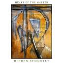 Hidden Symmetry - Heart of the Matter