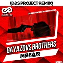 Gayazov & Brother - Кредо (D&S Project Radio Edit)