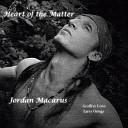 Jordan Macarus - Heart of the Matter