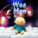Wee Man - Music Helps Sleep, Wearing on Hands, Small Baby, Nice Smile, Tale for Goodnight, Sleep Time, Laying Child to Sleep