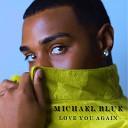 Michael Blue - Love You Again