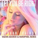 Meghan Trainor - Let You Be Right (Vadim Adamov & Hardphol Remix)