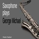 Saxophone plays George Michael