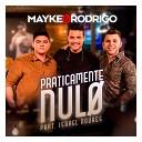 Mayke Rodrigo feat Israel Novaes - Praticamente Nulo