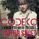 Taylor Swift - I Knew You Were Trouble (Codeko Dubstep Remix)