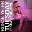 Tuesday - BURAK YETER Feat DANELLE SANDOVAL