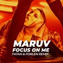 Maruv - Focus On Me (Fatan & Forlen Extended Remix)