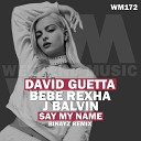 David Guetta Bebe Rexha J Balvin - Say My Name Binayz Radio Edit