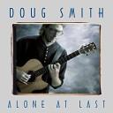 Doug Smith - Alone at Last