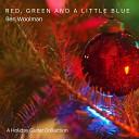 Ben Woolman - Red Green and a Little Blue