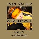 Ivan Valeev - Aromat (Dj Velial & Dj DiGo Radio Remix)