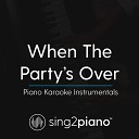 Sing2Piano - When The Party's Over (Lower Key) [Originally Performed by Billie Eilish] (Piano Karaoke Version)