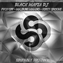 Black Mafia DJ - FVCK Off
