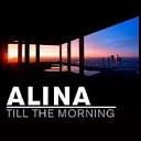Alina - Till the Morning Radio Edit