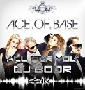 Ace Of Base - All For You Dj Boor Remix radio edit