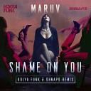 Maruv - Shame On You (Kolya Funk  Shnaps Remix)