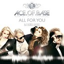 Ace Of Base - All For You Dj Zhuk Remix