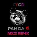 Cygo - Panda E (Mikis Remix)