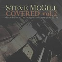 Steve McGill - Have I Told You Lately Live