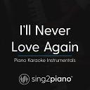 Sing2Piano - I'll Never Love Again (Originally Performed by Lady Gaga) (Piano Karaoke Version)
