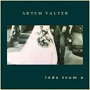 Artem Valter - Indz Tvum E