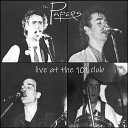 The Papers - Fahrenheit in a Centigrade World Live