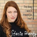 Stacia Hardy - Back to Before Shortened