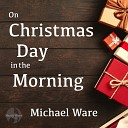 Michael Ware - Carol of the Bells
