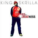 King Skrilla - You Don t Know