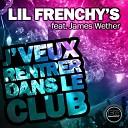 Lil Frenchy s - Je veux rentrer dans le club f