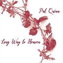 Pat Quinn - I m Going Away This Weekend