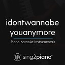 Sing2Piano - idontwannabeyouanymore (Originally Performed by Billie Eilish) (Piano Karaoke Version)