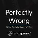 Sing2Piano - Perfectly Wrong (Originally Performed by Shawn Mendes) (Piano Karaoke Version)