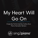 Sing2Piano - My Heart Will Go On Originally Performed By Celine Dion Piano Karaoke Version