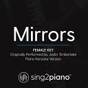 Sing2piano - Mirrors Female Key Originally Performed By Justin Timberlake Piano Karaoke Version