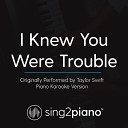 Taylor Swift - I Knew You Were Trouble Piano backing track