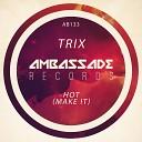 Trix - Hot Make It Radio Edit