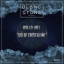 Rollo BE - Solid Cristaline Original mix