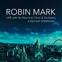 Robin Mark feat New Irish Choir Orchestra - Have I Told You Lately Live