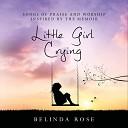 Belinda Rose - I Cannot Walk in Darkness