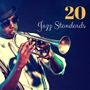 20 Jazz Standards - Lounge Compilation to Relax, Pianobar & Club Ambient Music