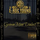 E Roc Young - Got No Time