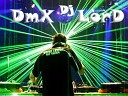 DmX LorD DJ Exclusive - CLUB DANC ELECTRO Fl STUDIO Mi