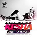 Ke$ha - Die Young (DJ Shtopor Radio Remix)