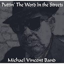 Michael Vincent Band - Won t Look At Me The Same