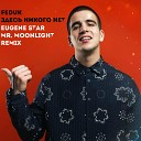 Feduk - Здесь никого нет Eugene Star Mr Moonlight Remix Radio Edit