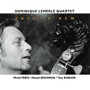 Dominique Lemerle Quartet - Manoir De Mes Rêves