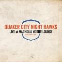 Quaker City Night Hawks The - Greasy Night