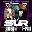 Sex Love Rock n Roll (Slr) [feat. T-Pain]