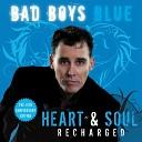 Bad Boys Blue - Matador Recharged